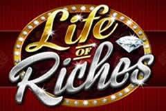 Life of Riches - une video slot qui fait gagner beaucoup d'argent