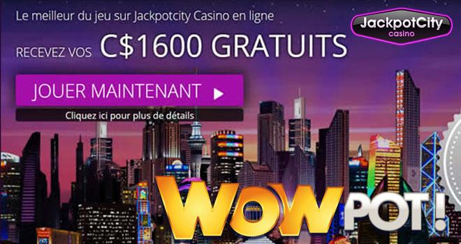 WowPot machines à sous chez Jackpot City Casino